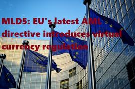 MLD5: EU's latest AML directive introduces virtual currency regulation