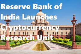 Reserve Bank of India Launches Cryptocurrency Research Unit
