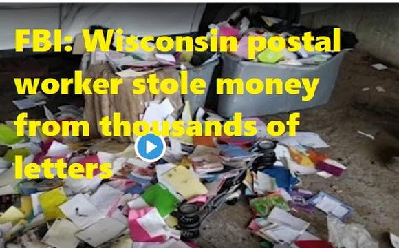 FBI: Wisconsin postal worker stole money from thousands of letters