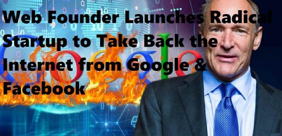 Web Founder Launches Radical Startup to Take Back the Internet from Google & Facebook