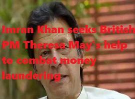 Imran Khan seeks British PM Theresa May's help to combat money laundering