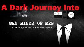 "A Dark Journey Into ""The Minds of Men"" — Film Review"