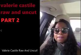 valerie castile raw and uncut Part 2