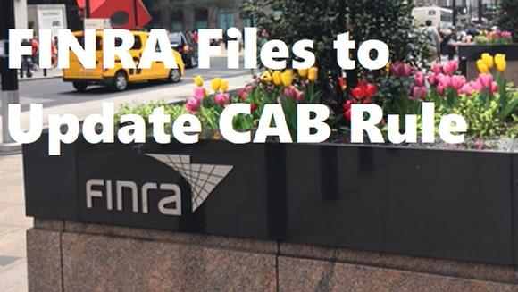 FINRA Files to Update CAB Rule