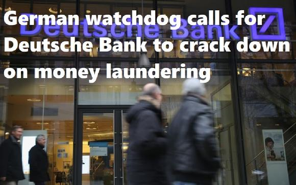 German watchdog calls for Deutsche Bank to crack down on money laundering