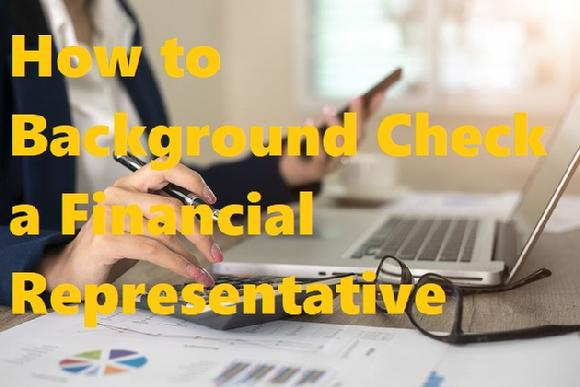 How to Background Check a Financial Representative